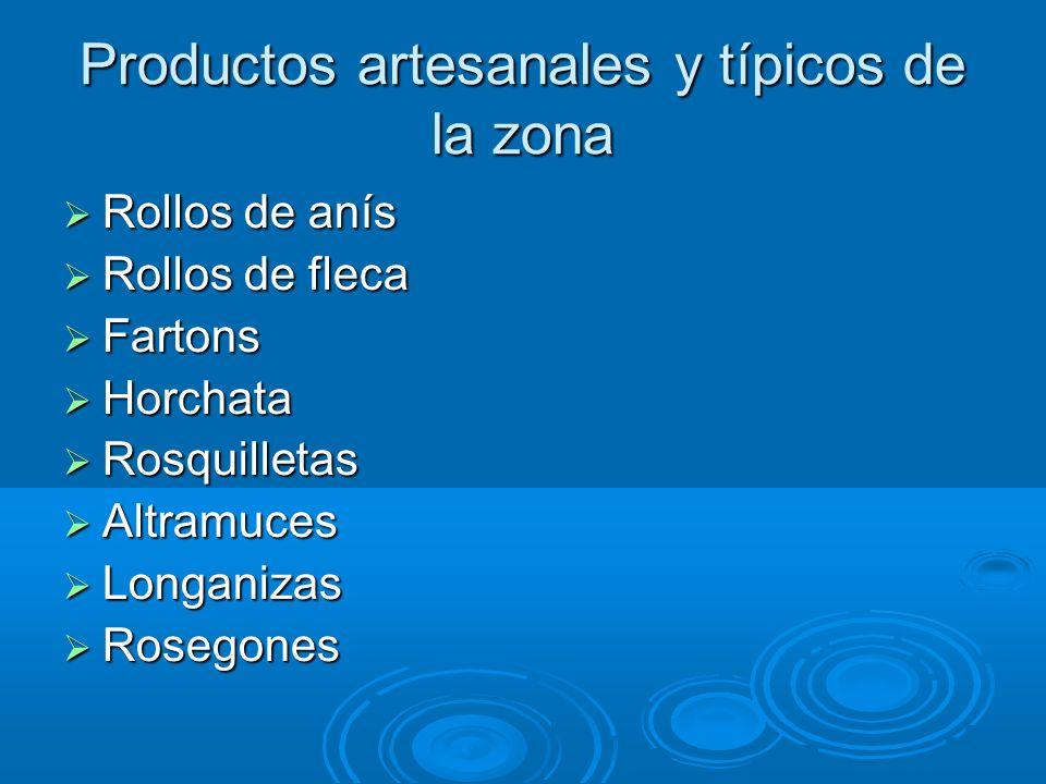 Productos artesanales y típicos de la zona Rollos de anís Rollos de anís Rollos de fleca Rollos de fleca Fartons Fartons Horchata Horchata Rosquilleta