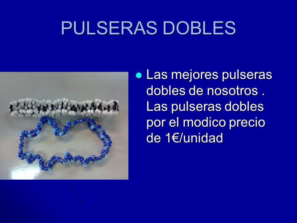 PULSERAS DOBLES Las mejores pulseras dobles de nosotros. Las pulseras dobles por el modico precio de 1/unidad Las mejores pulseras dobles de nosotros.