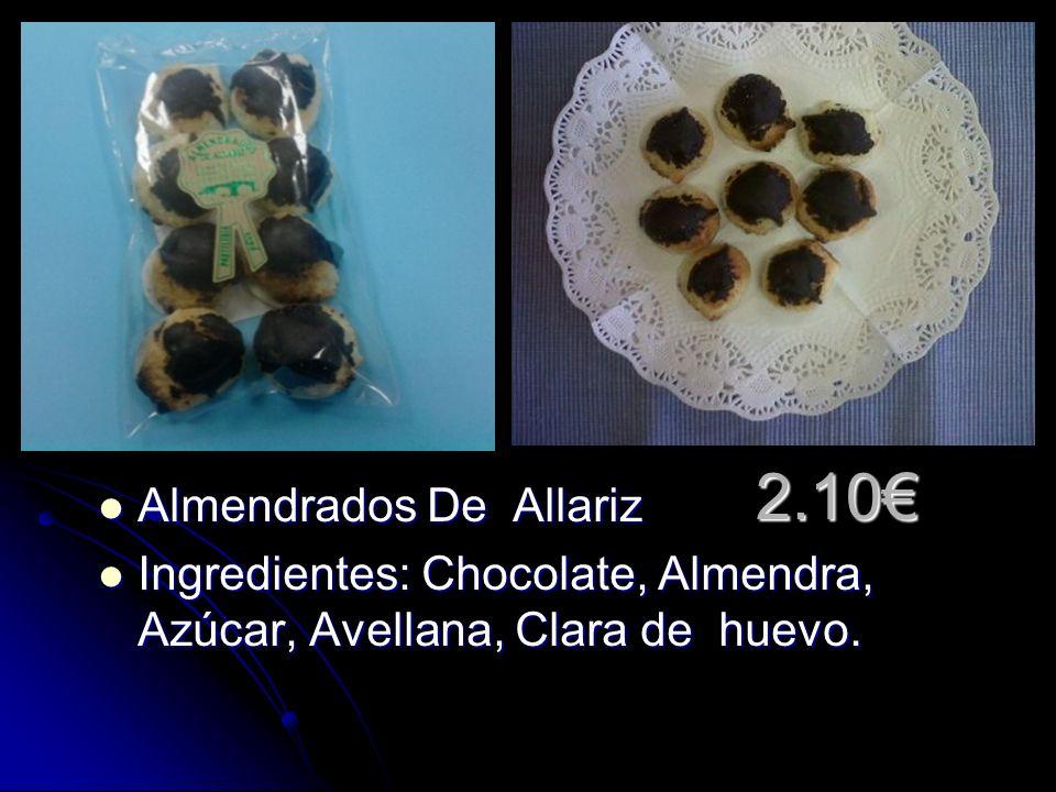 2.10 Almendrados De Allariz Almendrados De Allariz Ingredientes: Chocolate, Almendra, Azúcar, Avellana, Clara de huevo.