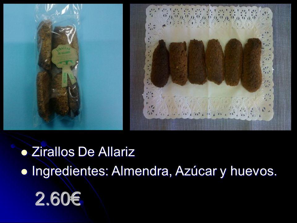 2.60 Zirallos De Allariz Ingredientes: Almendra, Azúcar y huevos.