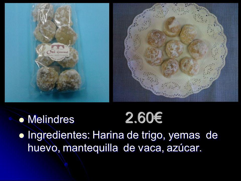 2.60 Melindres Melindres Ingredientes: Harina de trigo, yemas de huevo, mantequilla de vaca, azúcar.