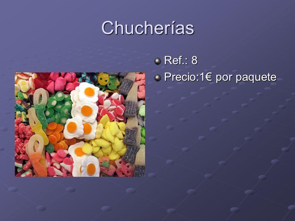Chucherías Ref.: 8 Precio:1 por paquete