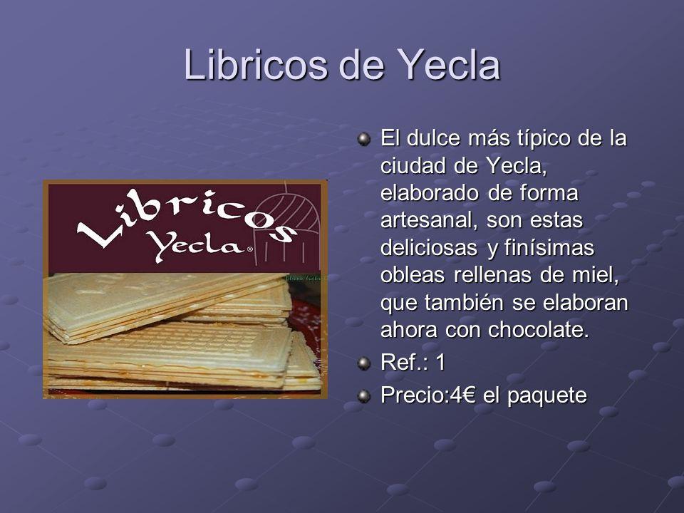 Libricos de Yecla El dulce más típico de la ciudad de Yecla, elaborado de forma artesanal, son estas deliciosas y finísimas obleas rellenas de miel, que también se elaboran ahora con chocolate.