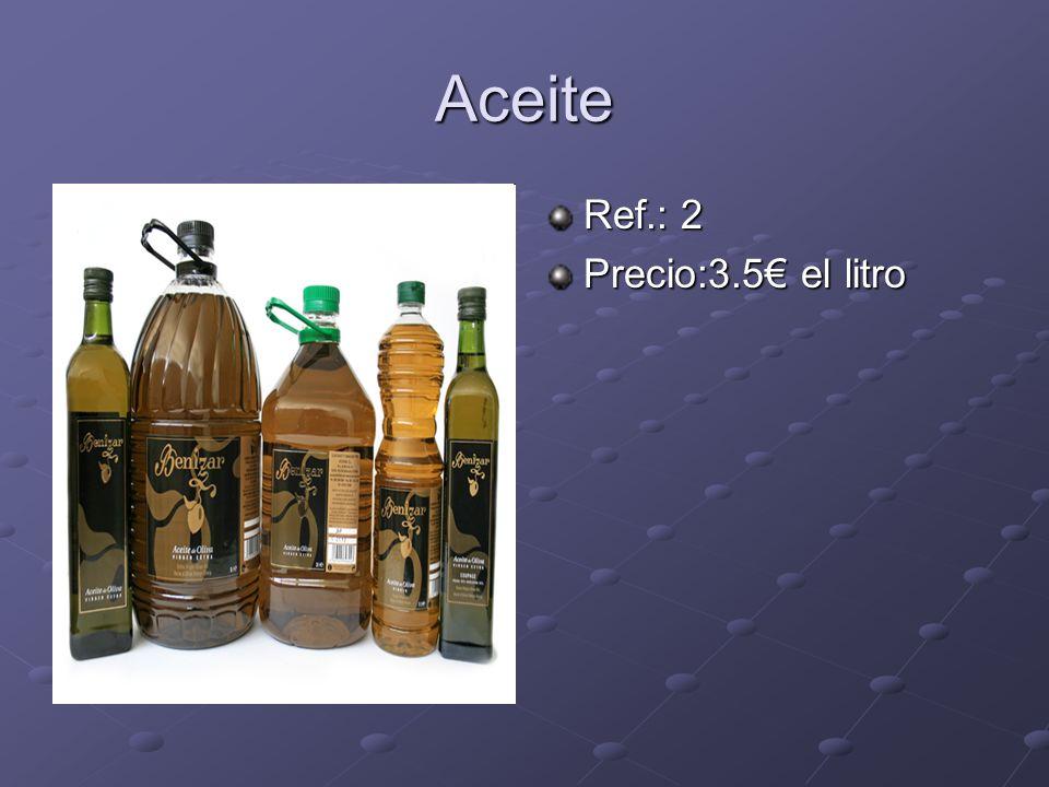 Aceite Ref.: 2 Precio:3.5 el litro