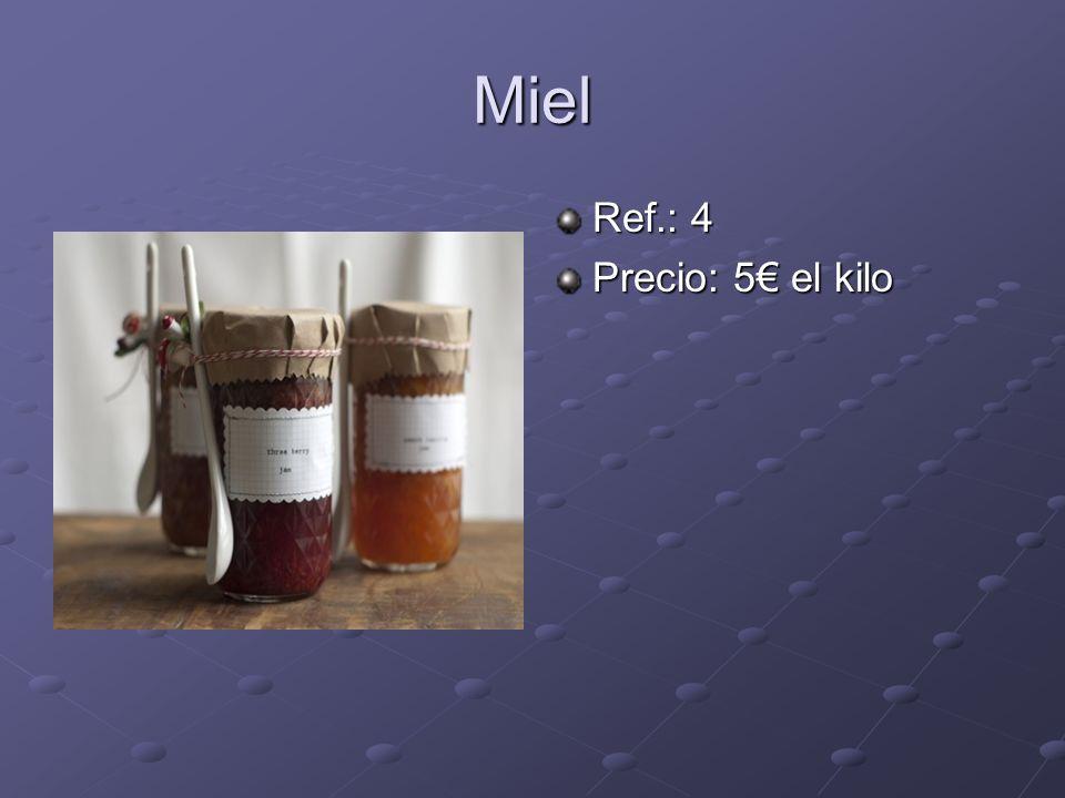 Miel Ref.: 4 Precio: 5 el kilo