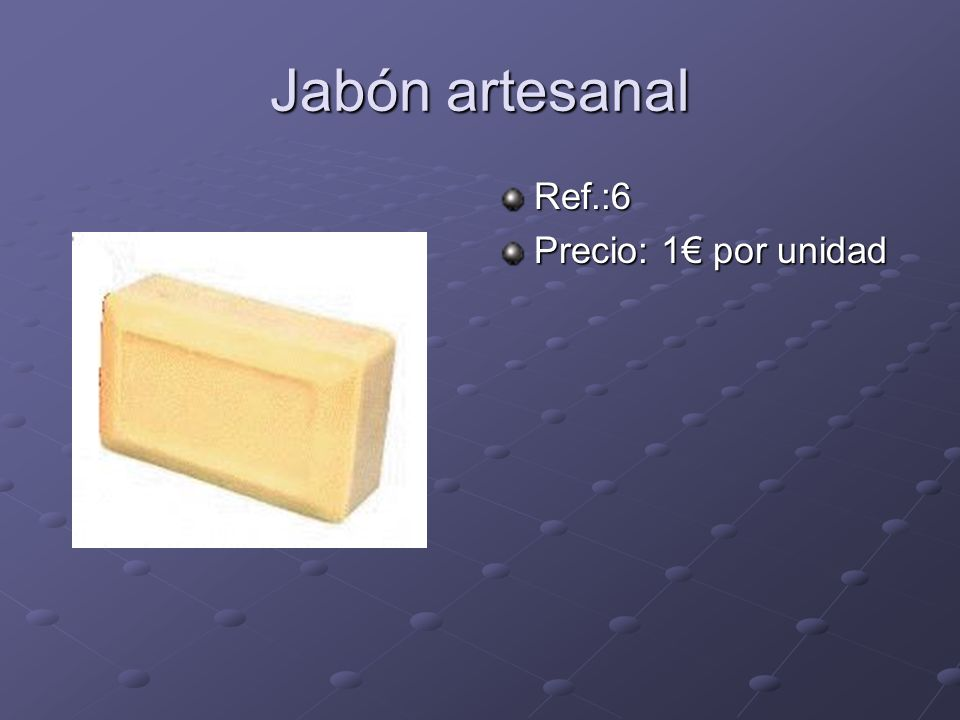 Jabón artesanal Ref.:6 Precio: 1 por unidad