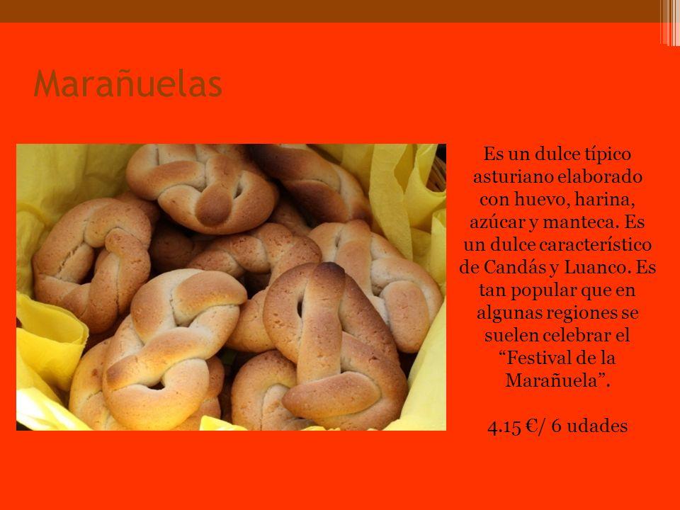 Marañuelas Es un dulce típico asturiano elaborado con huevo, harina, azúcar y manteca.