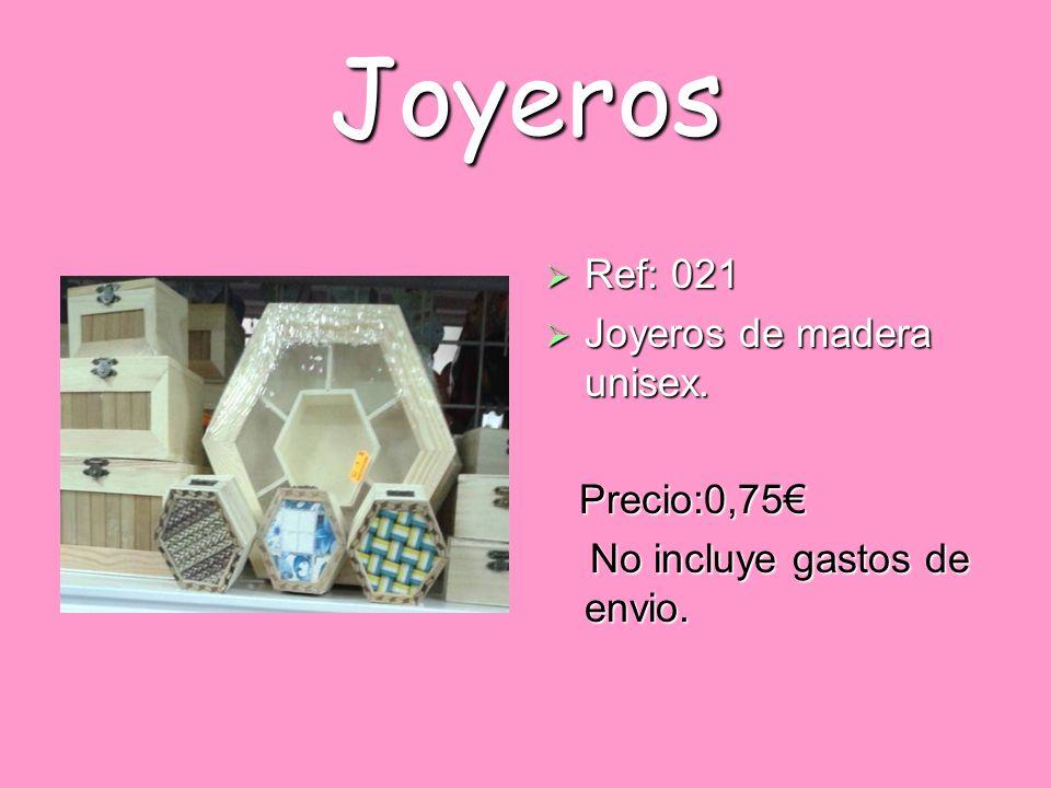 Joyeros Ref: 021 Ref: 021 Joyeros de madera unisex. Joyeros de madera unisex. Precio:0,75 Precio:0,75 No incluye gastos de envio. No incluye gastos de
