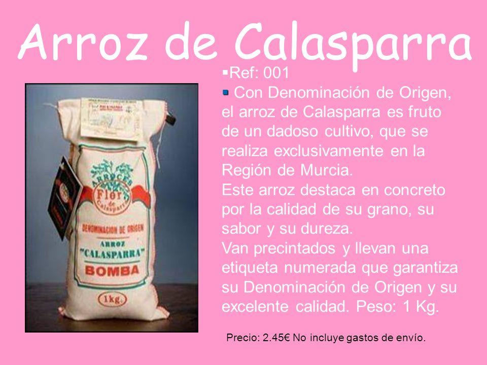 Arroz de Calasparra Ref: 001 Con Denominación de Origen, el arroz de Calasparra es fruto de un dadoso cultivo, que se realiza exclusivamente en la Reg