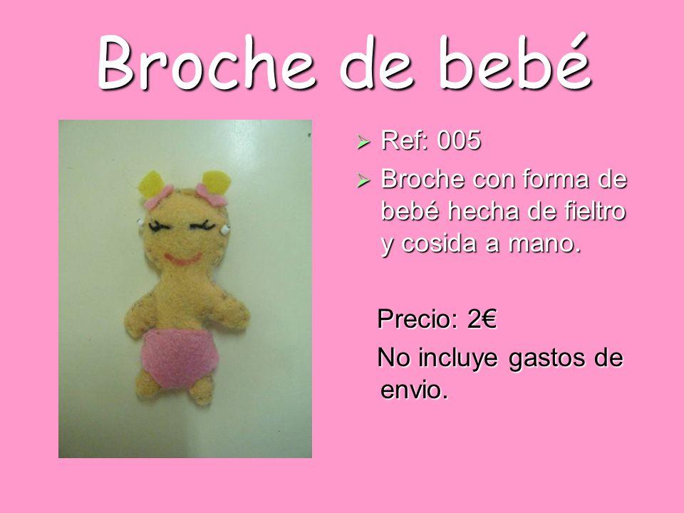 Broche de bebé Ref: 005 Ref: 005 Broche con forma de bebé hecha de fieltro y cosida a mano. Broche con forma de bebé hecha de fieltro y cosida a mano.