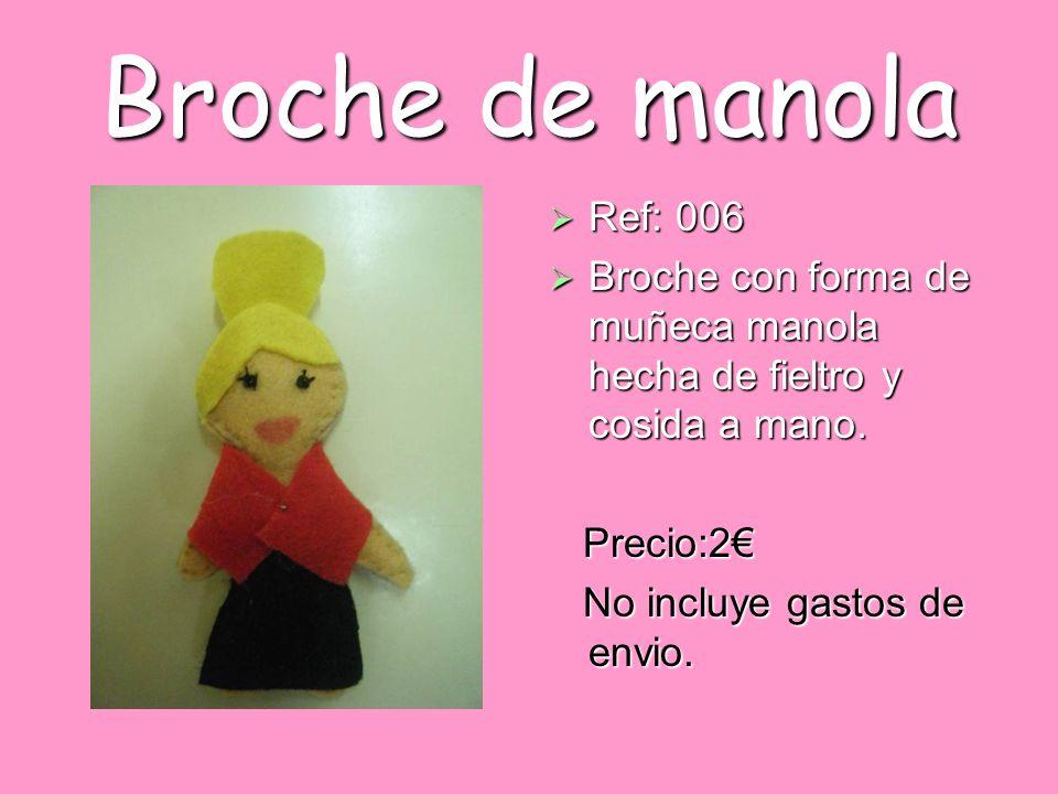 Broche de manola Ref: 006 Ref: 006 Broche con forma de muñeca manola hecha de fieltro y cosida a mano. Broche con forma de muñeca manola hecha de fiel