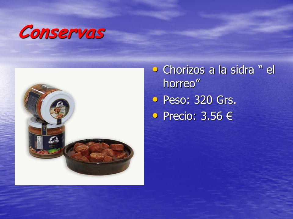 Conservas Chorizos a la sidra el horreo Chorizos a la sidra el horreo Peso: 320 Grs. Peso: 320 Grs. Precio: 3.56 Precio: 3.56