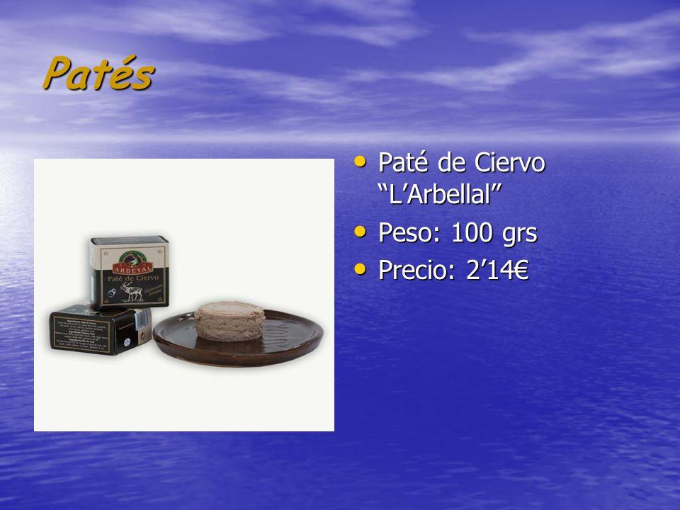 Patés Paté de Ciervo LArbellal Paté de Ciervo LArbellal Peso: 100 grs Peso: 100 grs Precio: 214 Precio: 214