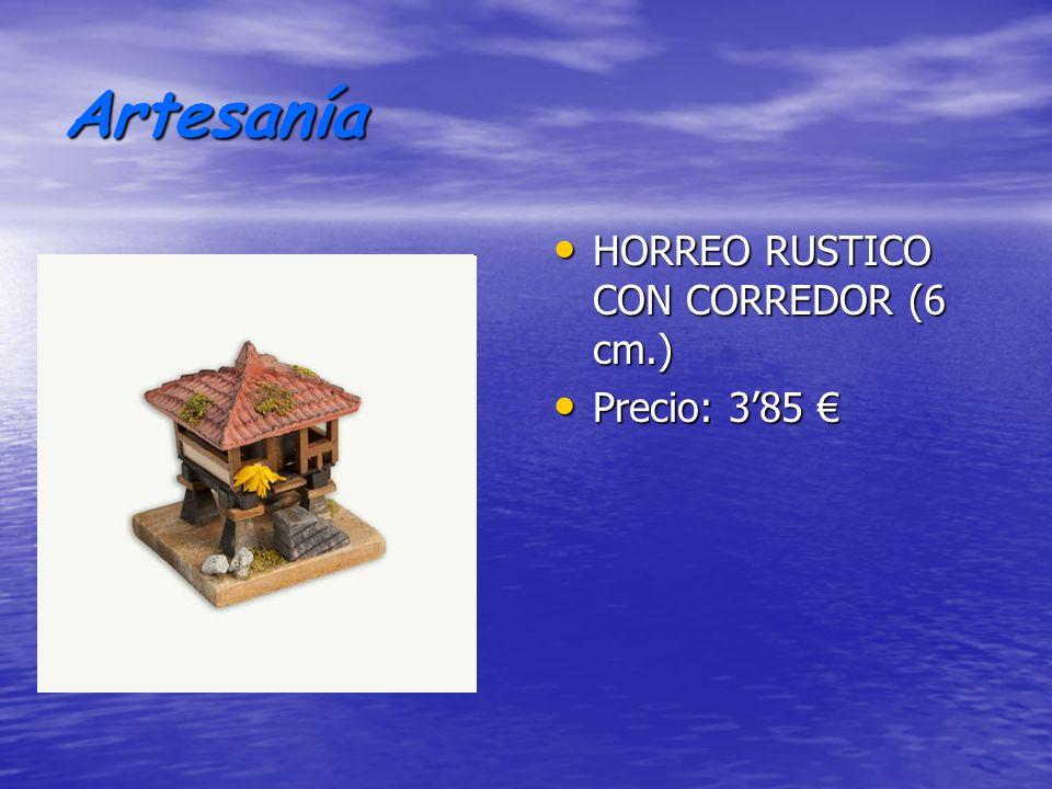 Artesanía HORREO RUSTICO CON CORREDOR (6 cm.) HORREO RUSTICO CON CORREDOR (6 cm.) Precio: 385 Precio: 385