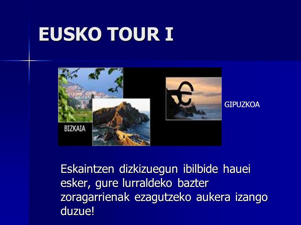 EUSKO TOUR I Eskaintzen dizkizuegun ibilbide hauei esker, gure lurraldeko bazter zoragarrienak ezagutzeko aukera izango duzue.