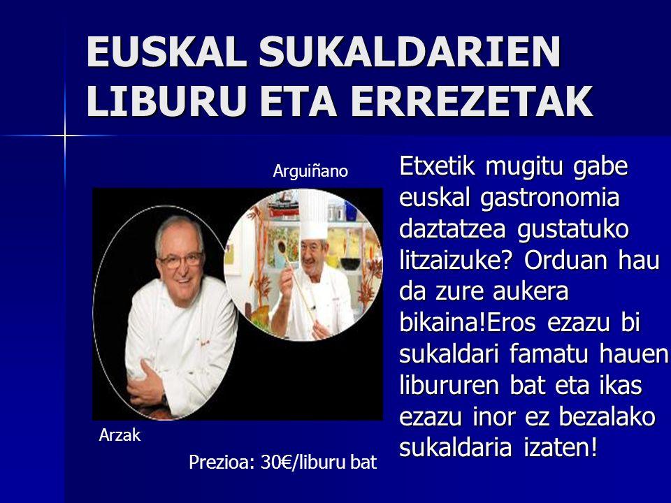 EUSKAL SUKALDARIEN LIBURU ETA ERREZETAK Etxetik mugitu gabe euskal gastronomia daztatzea gustatuko litzaizuke.