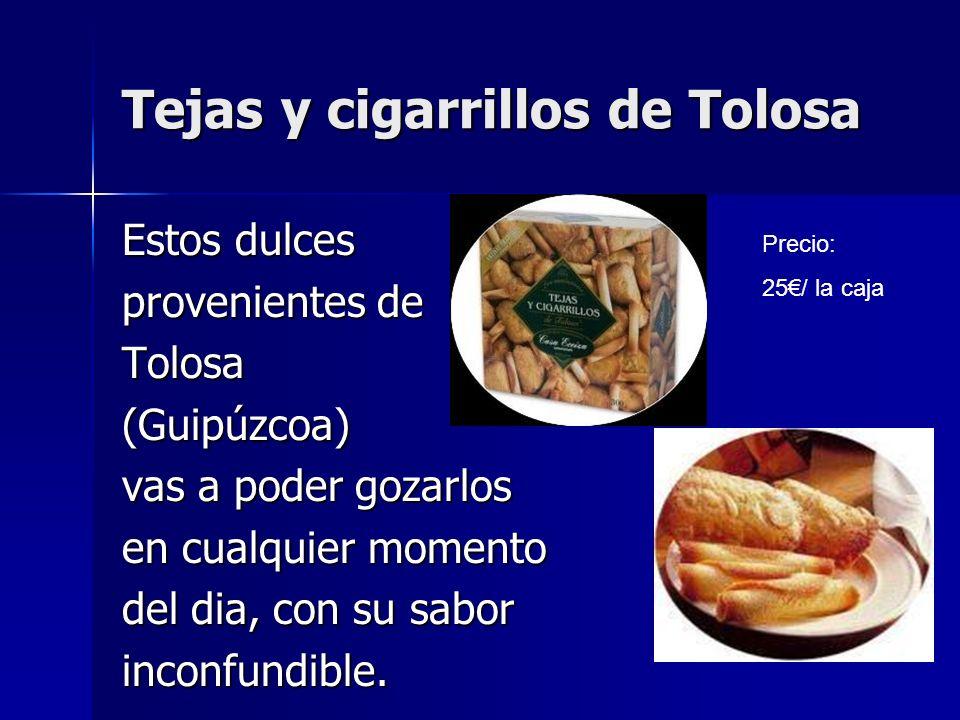 Tejas y cigarrillos de Tolosa Estos dulces provenientes de Tolosa(Guipúzcoa) vas a poder gozarlos en cualquier momento del dia, con su sabor inconfund