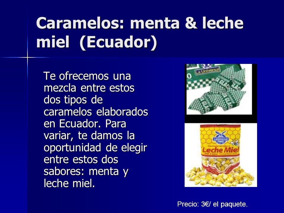 Caramelos: menta & leche miel (Ecuador) Te ofrecemos una mezcla entre estos dos tipos de caramelos elaborados en Ecuador. Para variar, te damos la opo