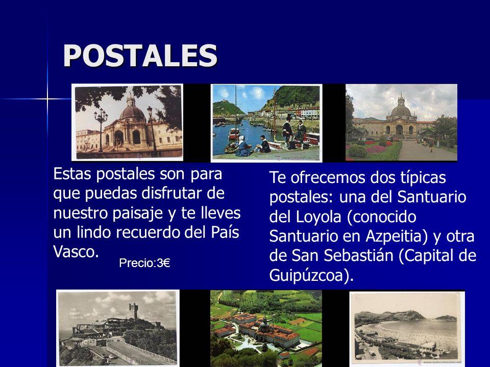 POSTALES Estas postales son para que puedas disfrutar de nuestro paisaje y te lleves un lindo recuerdo del País Vasco. Te ofrecemos dos típicas postal