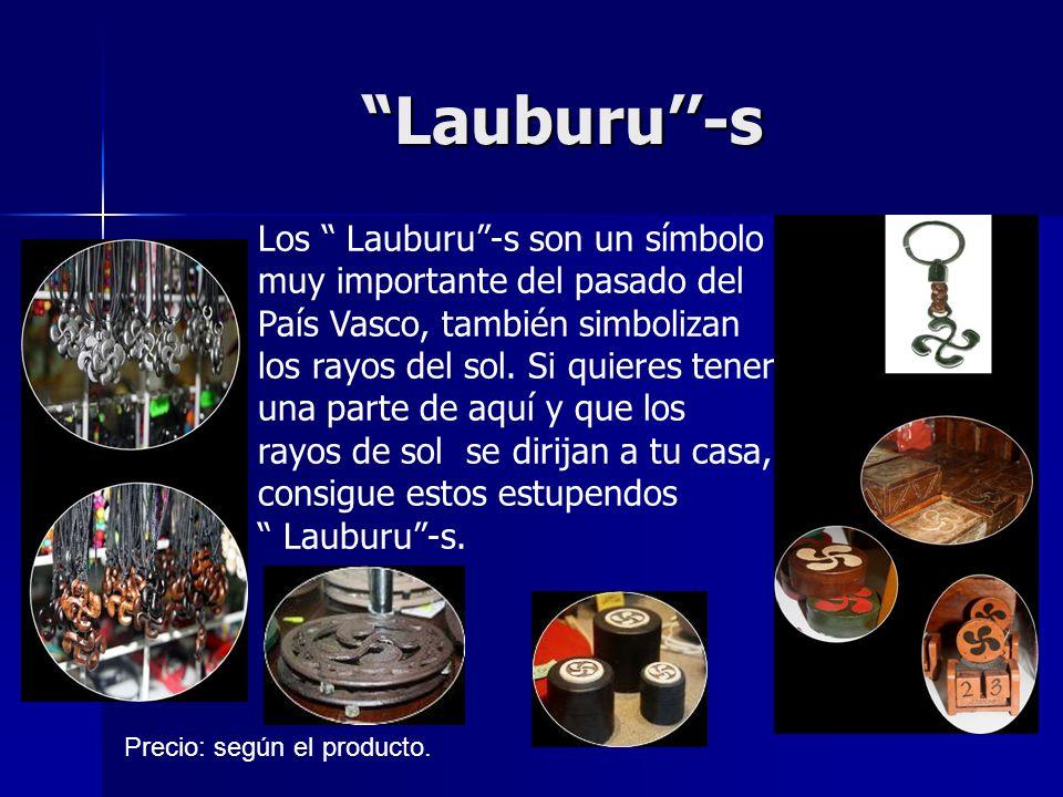 Lauburu-s Los Lauburu-s son un símbolo muy importante del pasado del País Vasco, también simbolizan los rayos del sol.