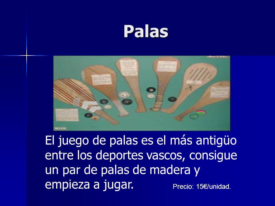 Palas El juego de palas es el más antigüo entre los deportes vascos, consigue un par de palas de madera y empieza a jugar. Precio: 15/unidad.