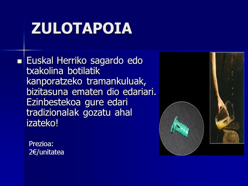 ZULOTAPOIA Euskal Herriko sagardo edo txakolina botilatik kanporatzeko tramankuluak, bizitasuna ematen dio edariari. Ezinbestekoa gure edari tradizion
