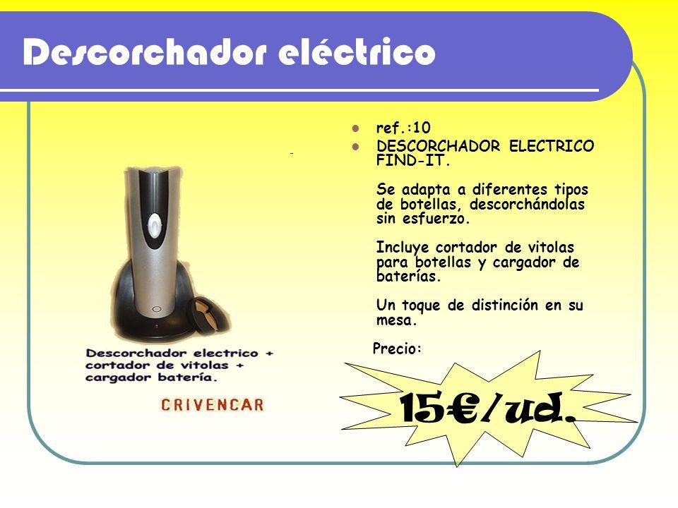 Descorchador eléctrico ref.:10 DESCORCHADOR ELECTRICO FIND-IT. Se adapta a diferentes tipos de botellas, descorchándolas sin esfuerzo. Incluye cortado
