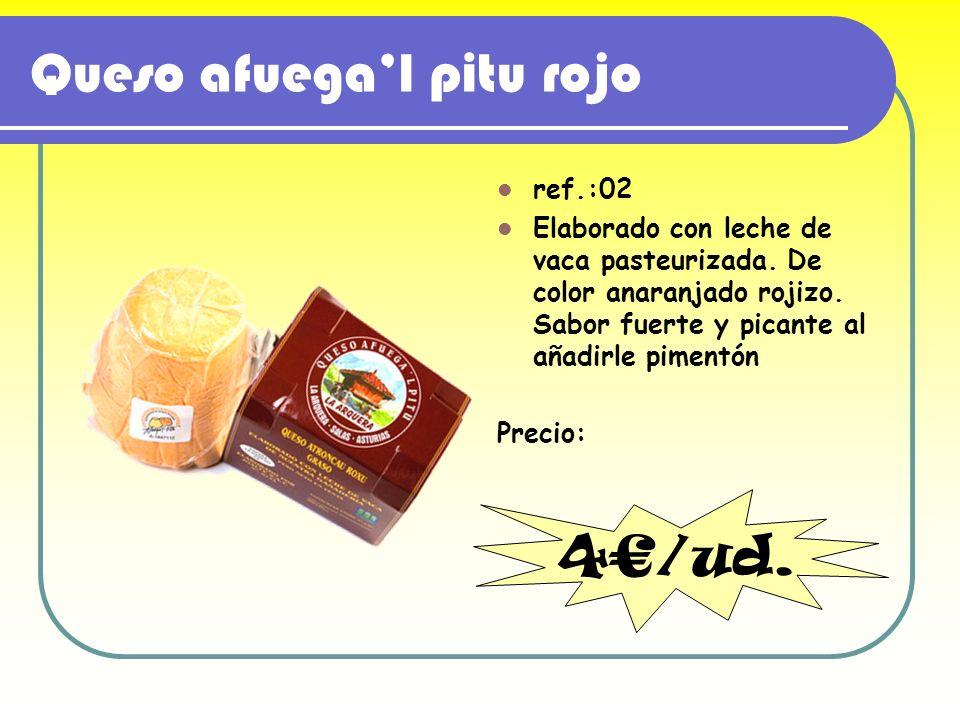 Queso afuegal pitu rojo ref.:02 Elaborado con leche de vaca pasteurizada. De color anaranjado rojizo. Sabor fuerte y picante al añadirle pimentón Prec