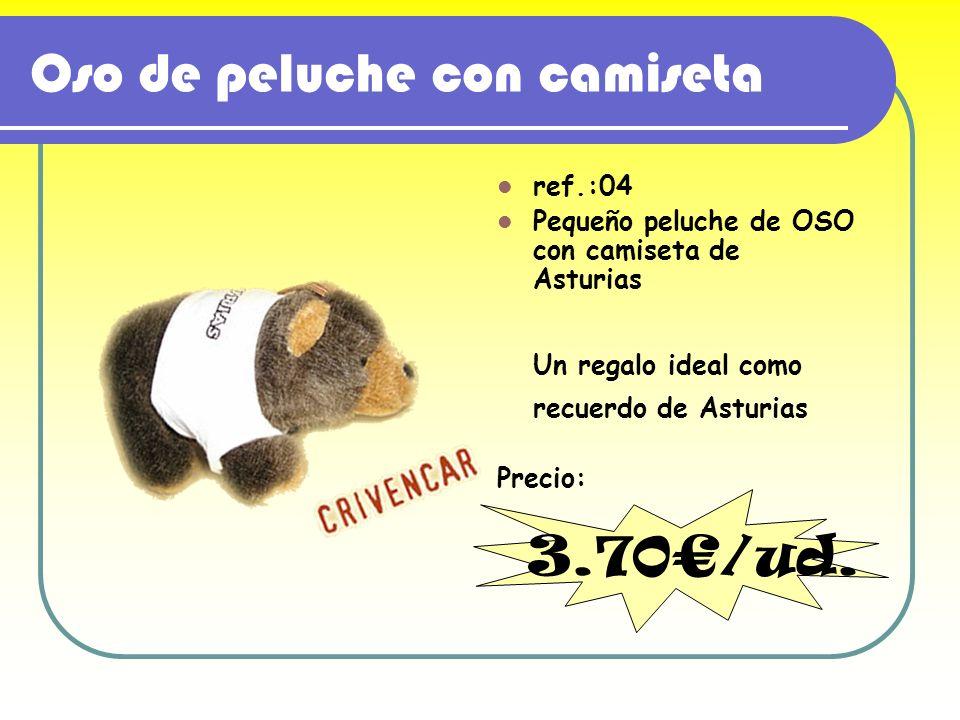 Oso de peluche con camiseta ref.:04 Pequeño peluche de OSO con camiseta de Asturias Un regalo ideal como recuerdo de Asturias Precio: 3.70/ud.
