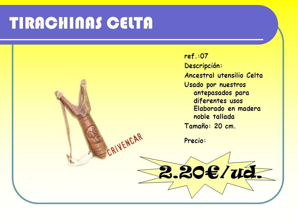 TIRACHINAS CELTA ref.:07 Descripción: Ancestral utensilio Celta Usado por nuestros antepasados para diferentes usos Elaborado en madera noble tallada
