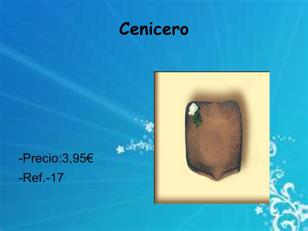 Cenicero -Precio:3,95 -Ref.-17