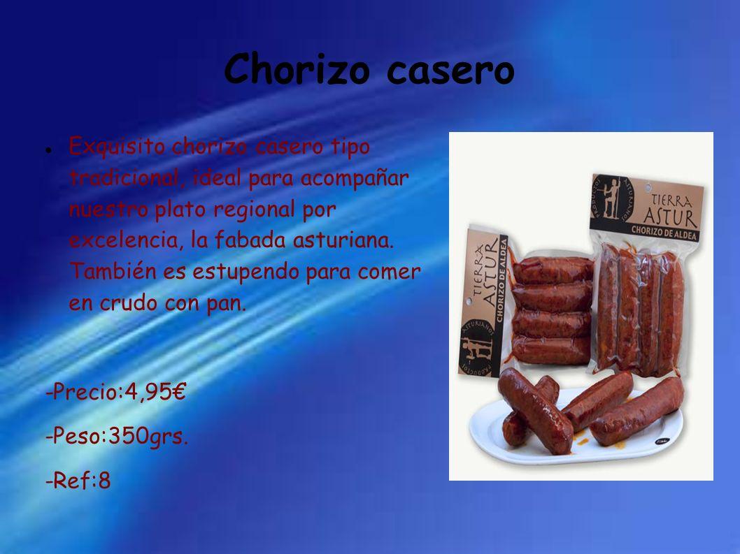 Chorizo casero Exquisito chorizo casero tipo tradicional, ideal para acompañar nuestro plato regional por excelencia, la fabada asturiana. También es