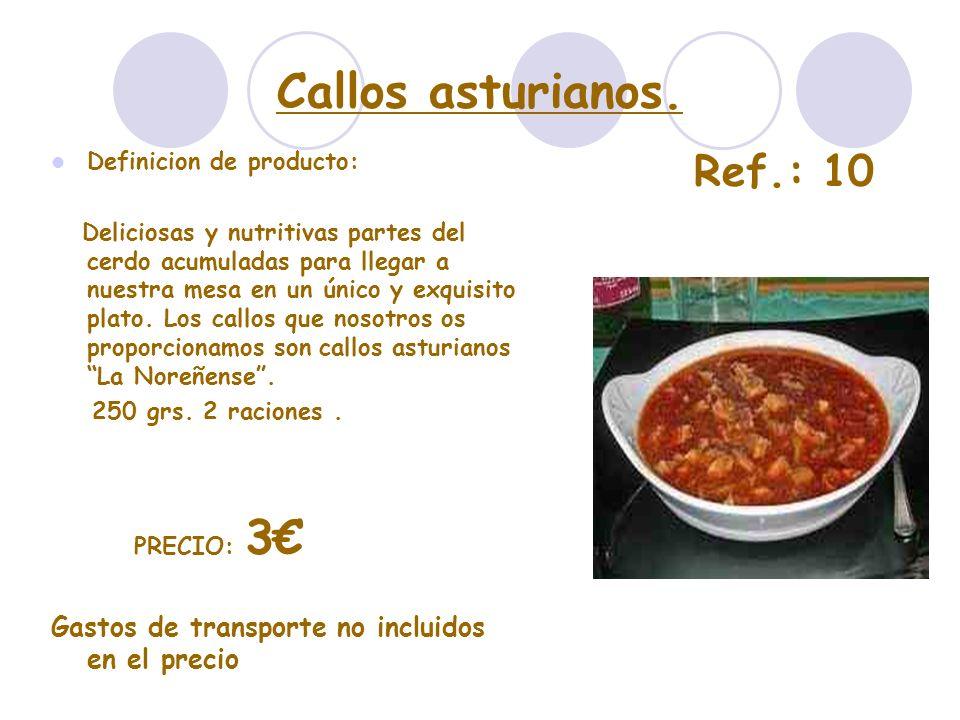 Callos asturianos. Definicion de producto: Deliciosas y nutritivas partes del cerdo acumuladas para llegar a nuestra mesa en un único y exquisito plat