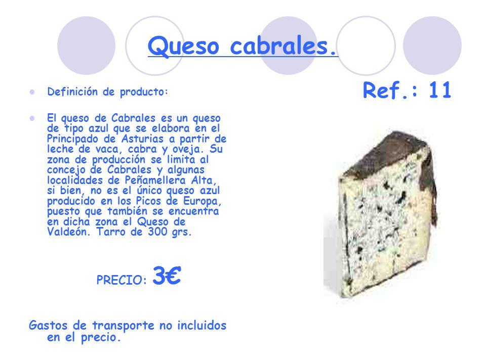 Queso cabrales. Definición de producto: El queso de Cabrales es un queso de tipo azul que se elabora en el Principado de Asturias a partir de leche de