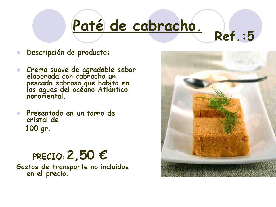 Paté de cabracho. Descripción de producto: Crema suave de agradable sabor elaborada con cabracho un pescado sabroso que habita en las aguas del océano