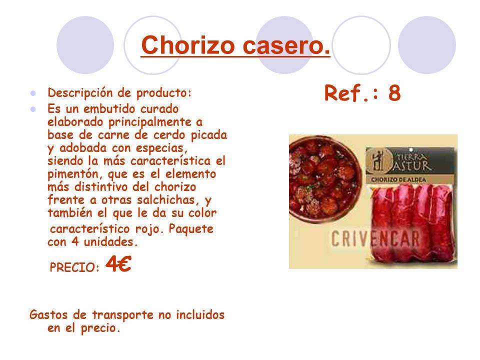 Chorizo casero. Descripción de producto: Es un embutido curado elaborado principalmente a base de carne de cerdo picada y adobada con especias, siendo