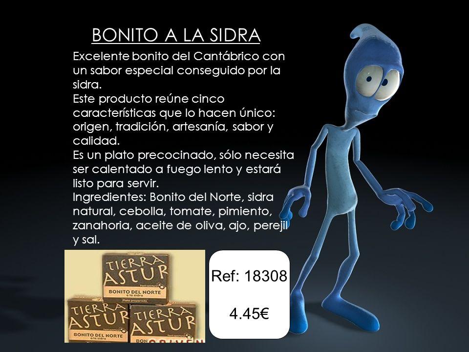 BONITO A LA SIDRA Excelente bonito del Cantábrico con un sabor especial conseguido por la sidra. Este producto reúne cinco características que lo hace
