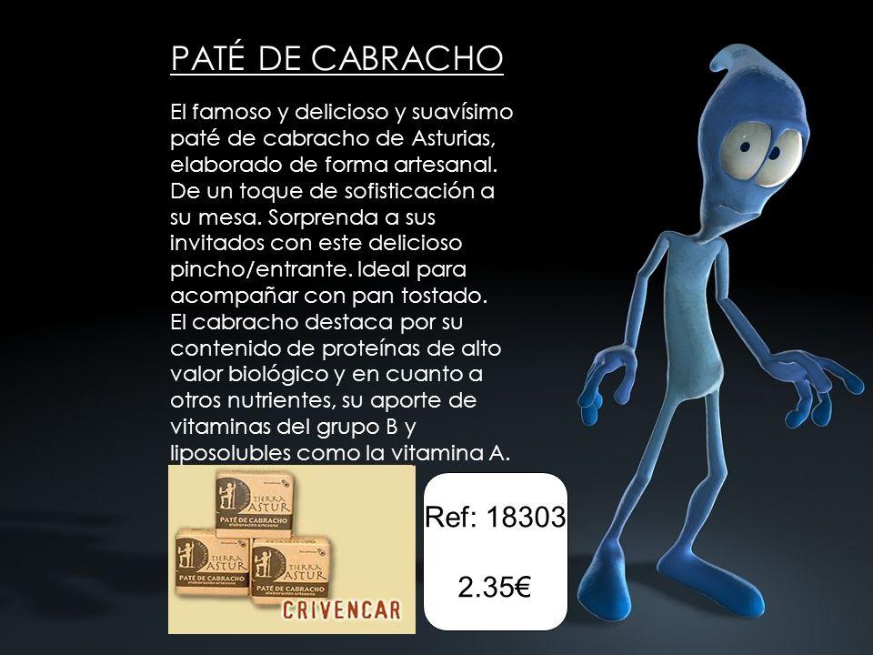 PATÉ DE CABRACHO El famoso y delicioso y suavísimo paté de cabracho de Asturias, elaborado de forma artesanal. De un toque de sofisticación a su mesa.