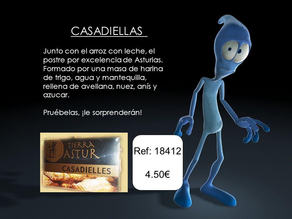 CASADIELLAS Junto con el arroz con leche, el postre por excelencia de Asturias.