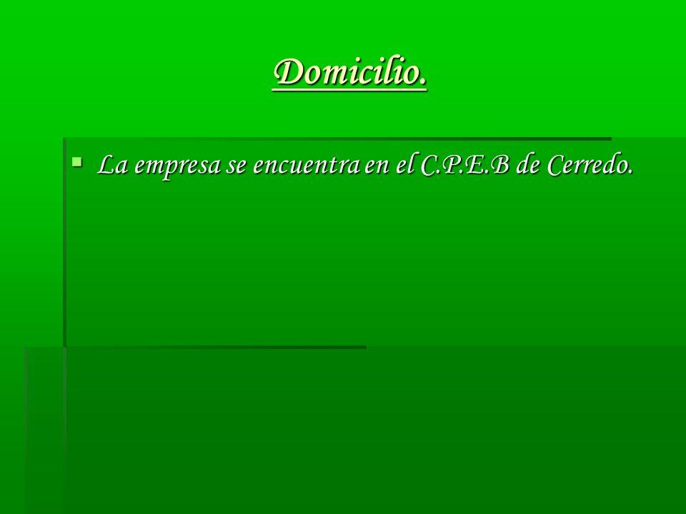 Domicilio. La empresa se encuentra en el C.P.E.B de Cerredo. La empresa se encuentra en el C.P.E.B de Cerredo.