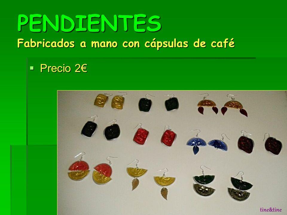 PENDIENTES Fabricados a mano con cápsulas de café Precio 2 Precio 2