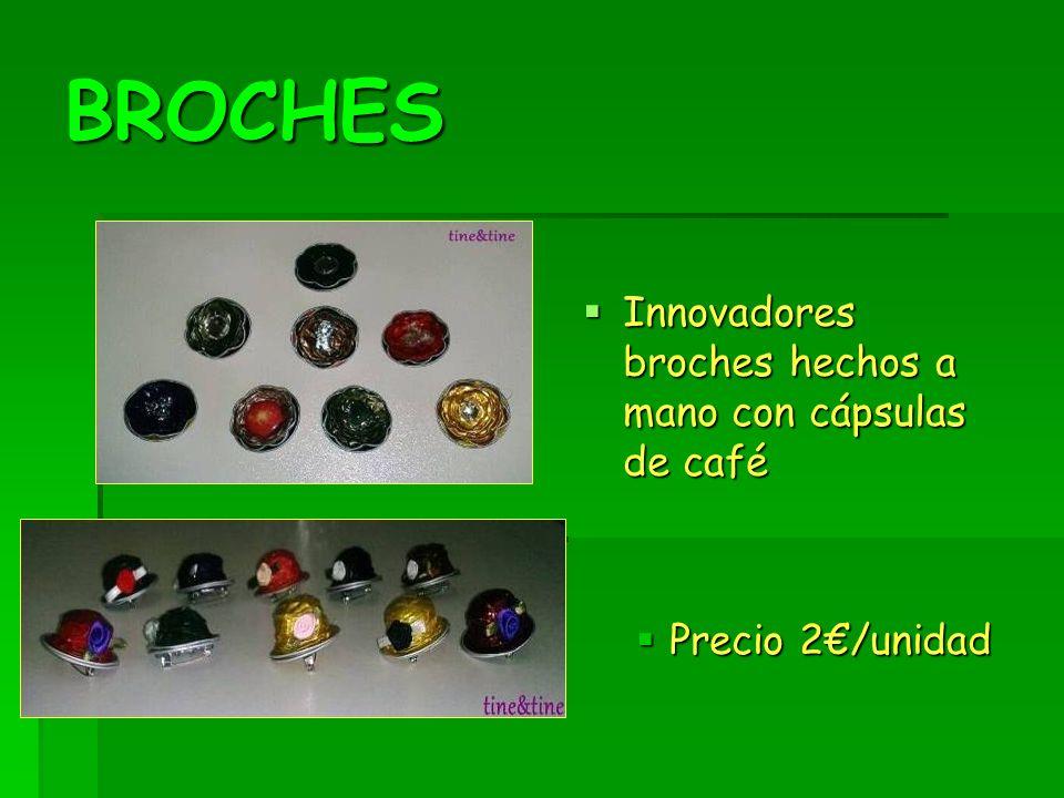BROCHES Innovadores broches hechos a mano con cápsulas de café Innovadores broches hechos a mano con cápsulas de café Precio 2/unidad Precio 2/unidad