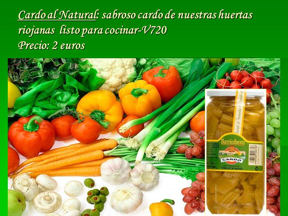 de la huerta riojana que degustareis con placer -V720 Precio:3,60 euros Alcachofas de la huerta riojana que degustareis con placer -V720 Precio:3,60 euros