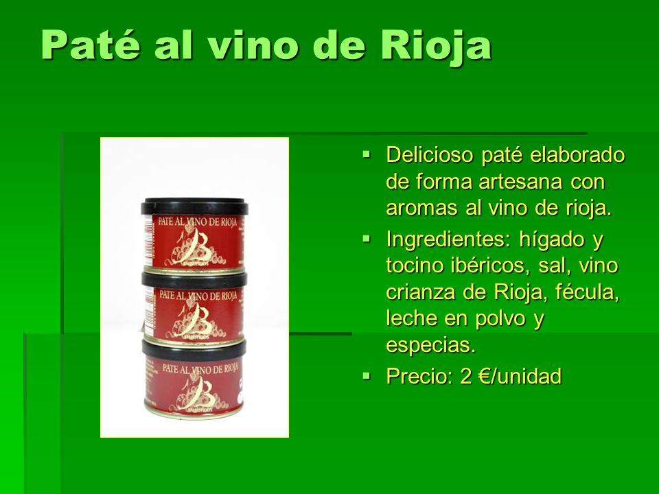 Paté a la trufa Exquisito paté elaborado en Albelda de Iregua, al aroma de la trufa.