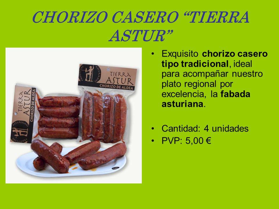 CHORIZO CASERO TIERRA ASTUR Exquisito chorizo casero tipo tradicional, ideal para acompañar nuestro plato regional por excelencia, la fabada asturiana