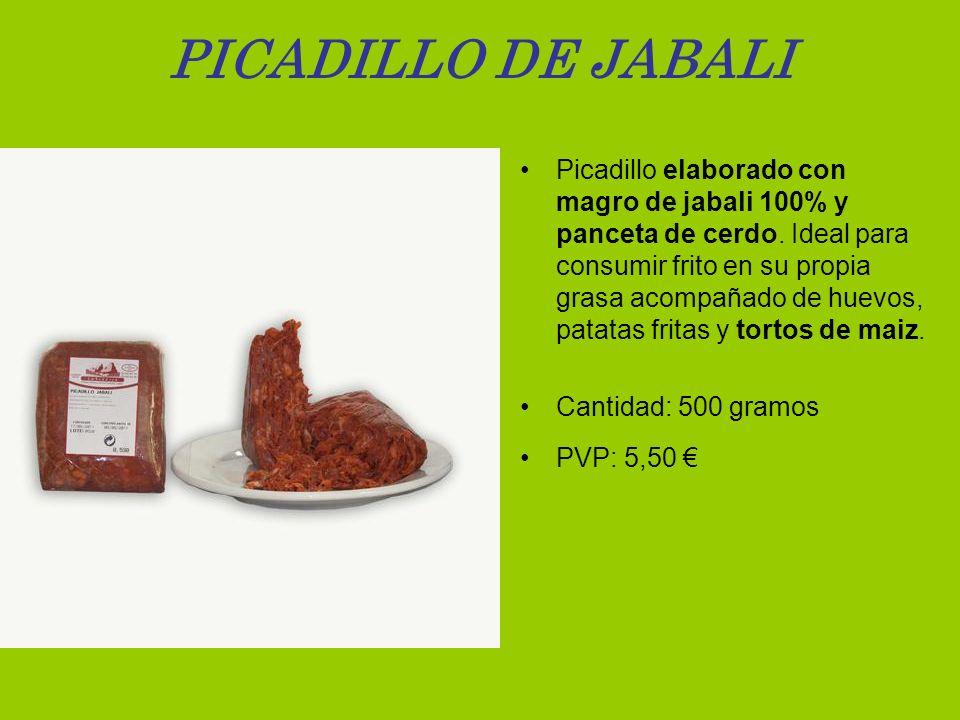PICADILLO DE JABALI Picadillo elaborado con magro de jabali 100% y panceta de cerdo. Ideal para consumir frito en su propia grasa acompañado de huevos