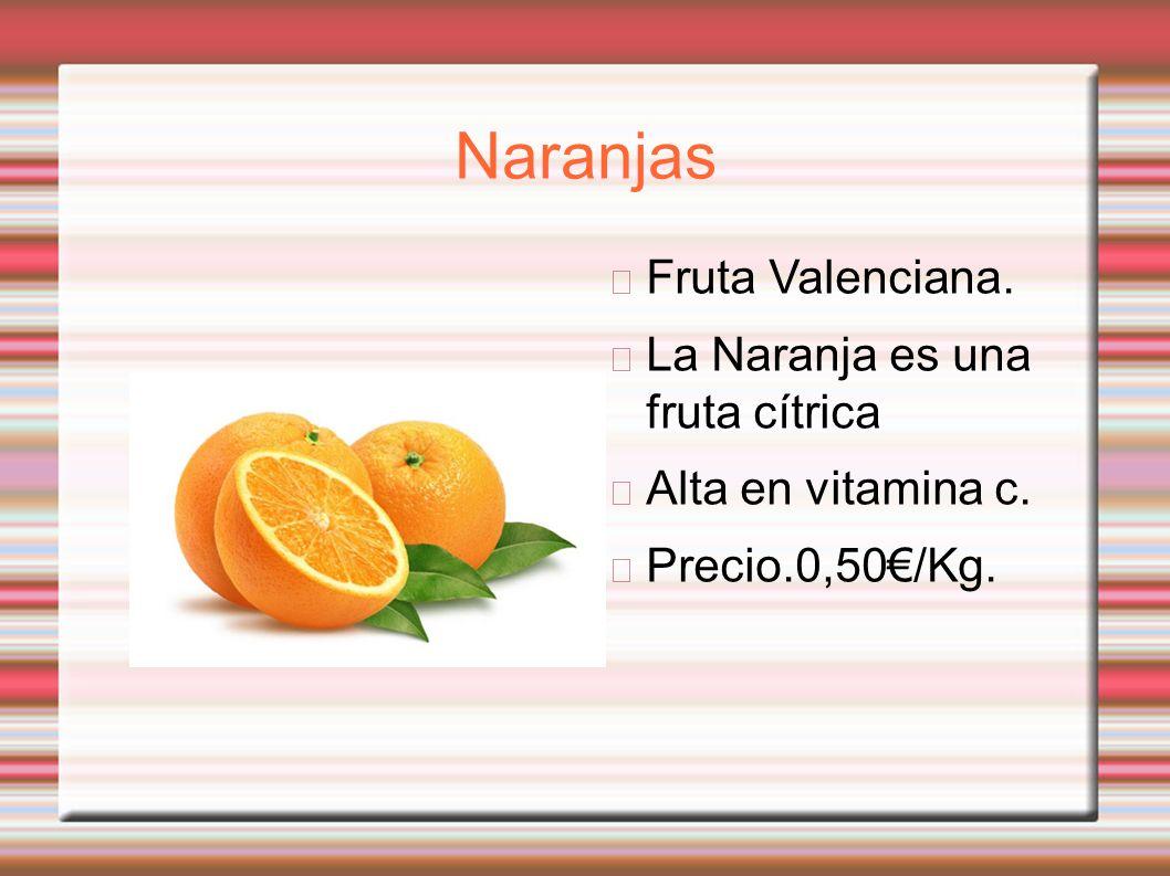 Naranjas Fruta Valenciana. La Naranja es una fruta cítrica Alta en vitamina c. Precio.0,50/Kg.