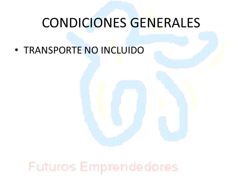 CONDICIONES GENERALES TRANSPORTE NO INCLUIDO