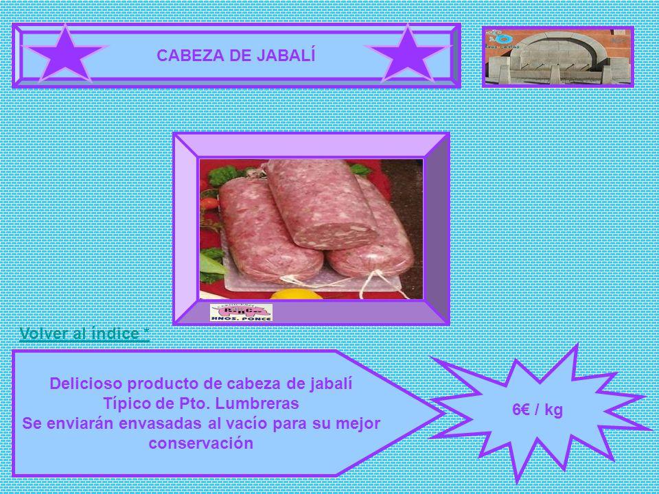CABEZA DE JABALÍ 6 / kg Delicioso producto de cabeza de jabalí Típico de Pto. Lumbreras Se enviarán envasadas al vacío para su mejor conservación FOTO