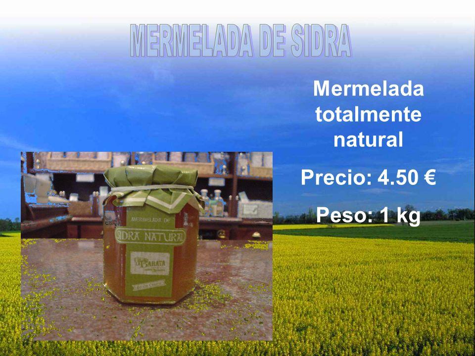 Mermelada totalmente natural Precio: 4.50 Peso: 1 kg